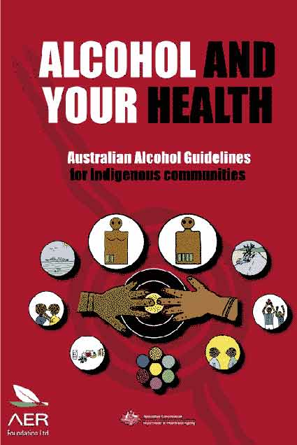 2004 The Australian Alcohol Guidelines for Indigenous Communities - Alcohol